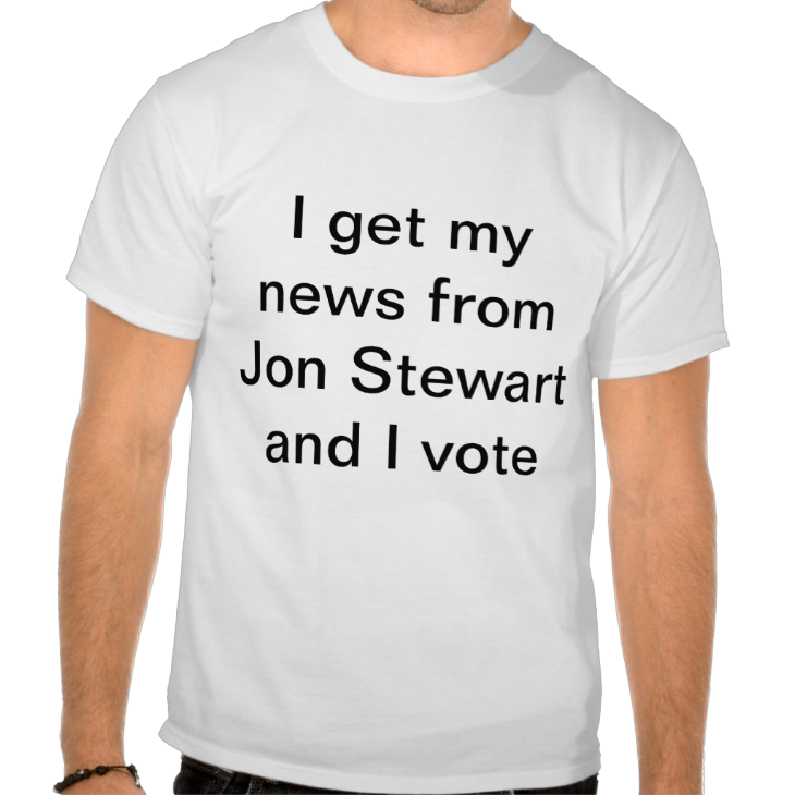 http://www.zazzle.com/i_get_my_news_from_jon_stewart_and_i_vote_tshirt-235822994244387154