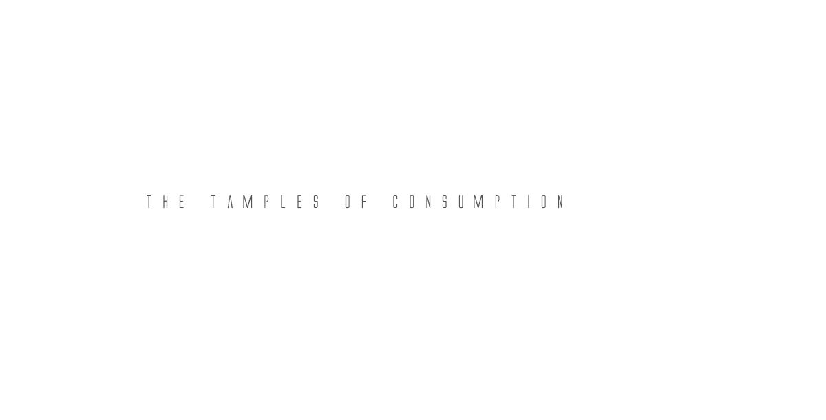 The temples of consumption