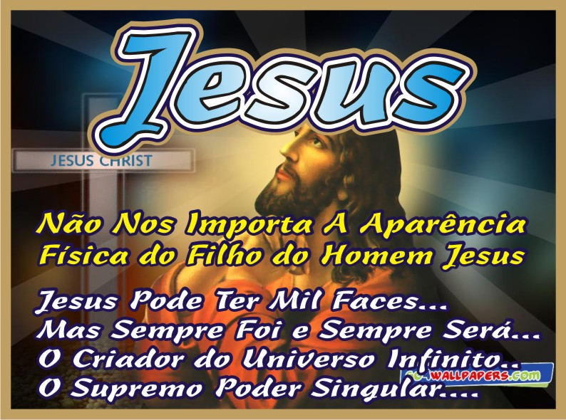 N~~ao Nos Importa A Aparência de Jesus