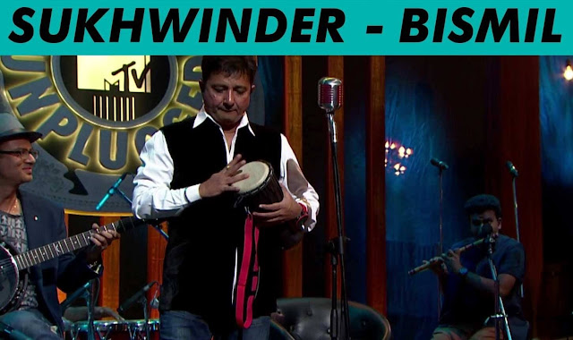 Bismil - Sukhwinder Singh @ MTV Unplugged Season 5