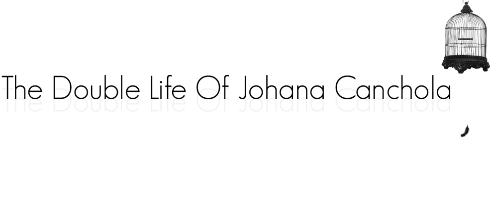 The Double Life Of Johana Canchola