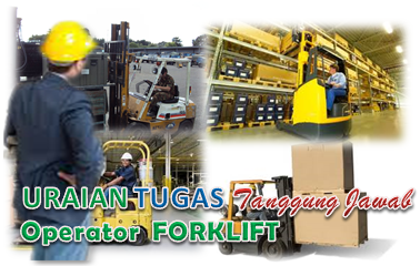 Uraian Tugas Dan Tanggung Jawab Operator Forklift