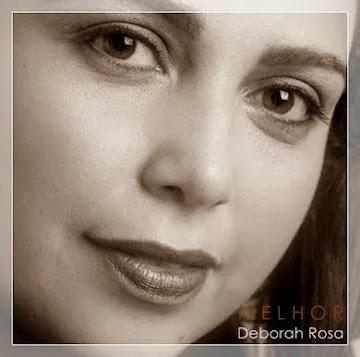 """Novo Cd """"Melhor"""" Deborah Rosa"""