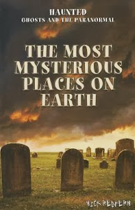 The Most Mysterious Places on Earth, UK Edition, 2013: