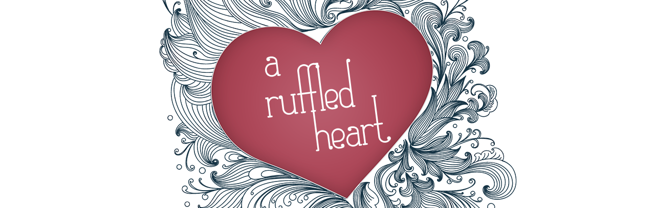 A Ruffled Heart