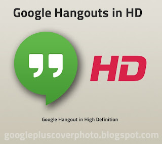 Google hangouts in HD