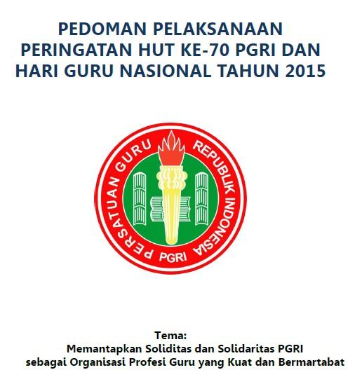 Pedoman Peringatan HUT PGRI dan Hari Guru Nasional Ke-70