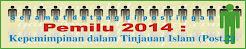 Pemilu 2014 : Kepemimpinan dalam Tinjauan Islam (Post.2)