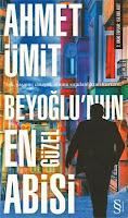 BEYOĞLU'nun EN GÜZEL ABİSİ, Ahmet Ümit
