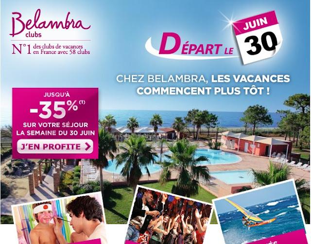 Départ le 30 juin, c'est jusqu'à -35% sur votre séjour et toutes les prestations Belambra  bon plan vacances bon plan voyages promo belambra