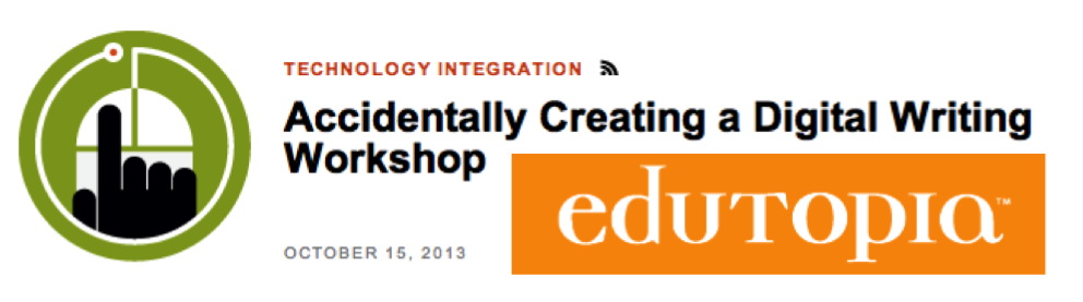 Edutopia and Digital Writing