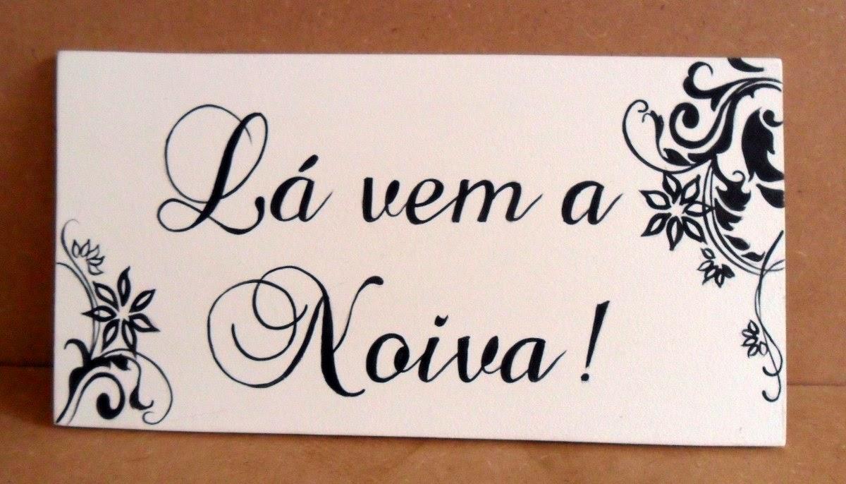 Image Placa La Vem A Noiva Enfim Casados Noivajpg Download