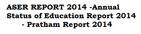 ASER REPORT 2014 | Annual Status of Education Report 2014 | Pratham Report 2014