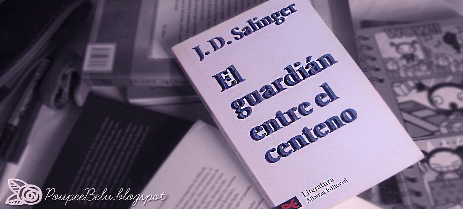 Titulo: El guardián entre el centeno. Autor: J.D. Salinger Editorial:  Alianza (publicado por primera vez en 1951) Paginas: (edición de bolsillo)  226 pag.
