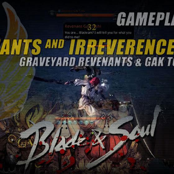 Blade And Soul » Revenant & Irreverence Quest • Graveyard Revenants & Gak Toshi Killed