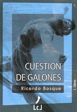 Cuestión de galones (Ricardo Bosque)