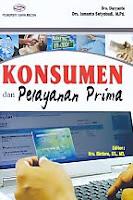 ajibayustore  Judul Buku : Konsumen dan Pelayanan Prima Pengarang : Drs. Daryanto - Drs. Ismanto Setyobudi, MPd Penerbit : Gava Media