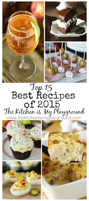 The top 15 best reader-favorite recipes of 2015 from The Kitchen is My Playground.   www.thekitchenismyplayground.com