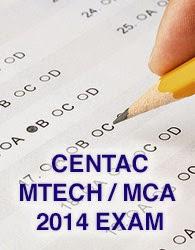 CENTAC Entrance exam for M.Tech / MCA 2014