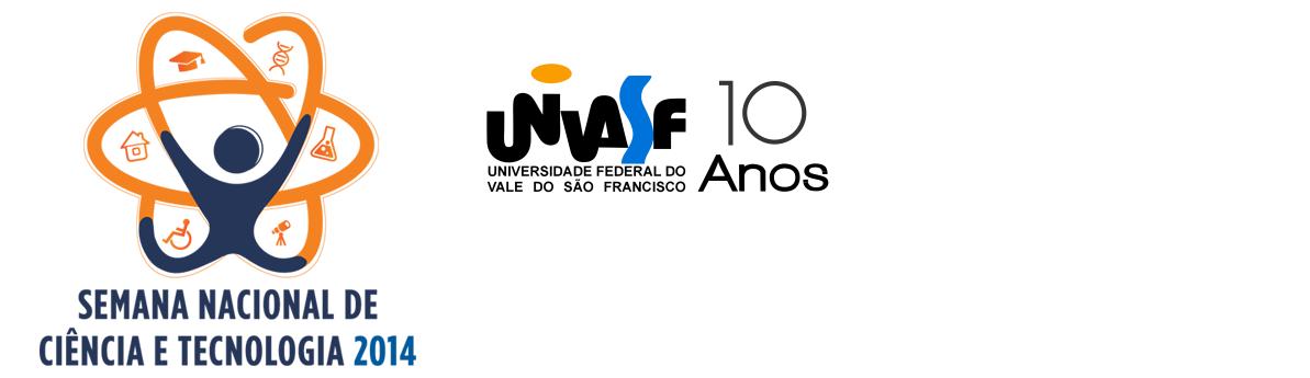 Semana Nacional de Ciência e Tecnologia 2014 - UNIVASF