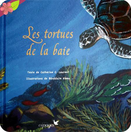 Les tortues de la baie de Catherine Laurent et Bénédicte Nemo - éditions Cépages