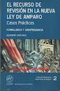 EL RECURSO DE REVISIÓN EN LA NUEVA LEY DE AMPARO
