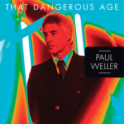 Paul Weller - That Dangerous Age Lyrics