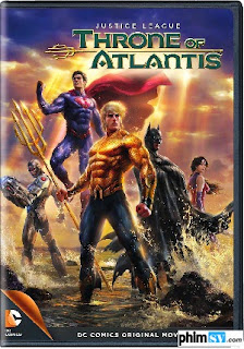 Liên Minh Công Lý: Ngôi Vua Của Atlantis - Justice League: Throne of Atlantis