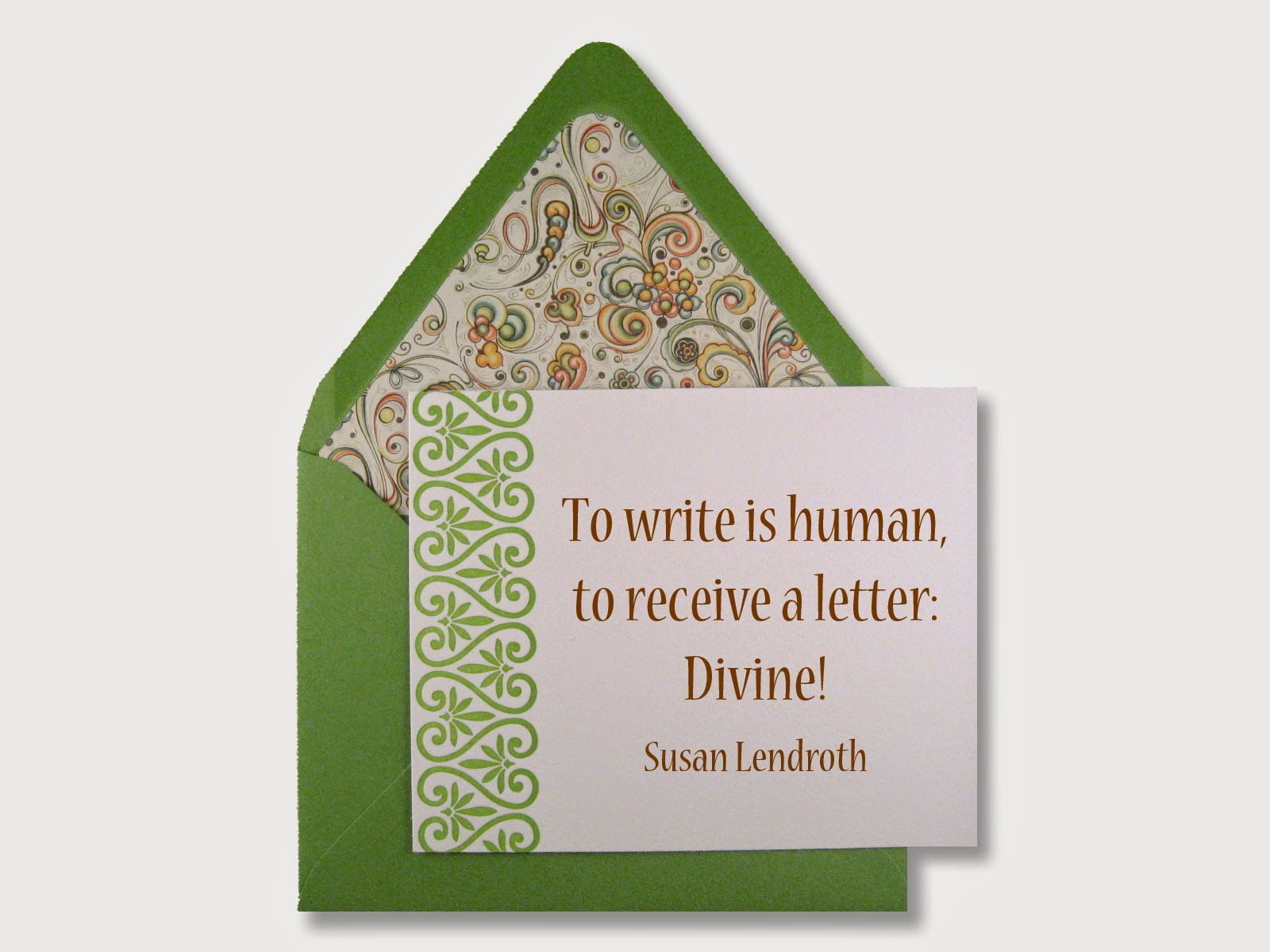 To write is human, to receive a letter: Divine! Susan Lendroth
