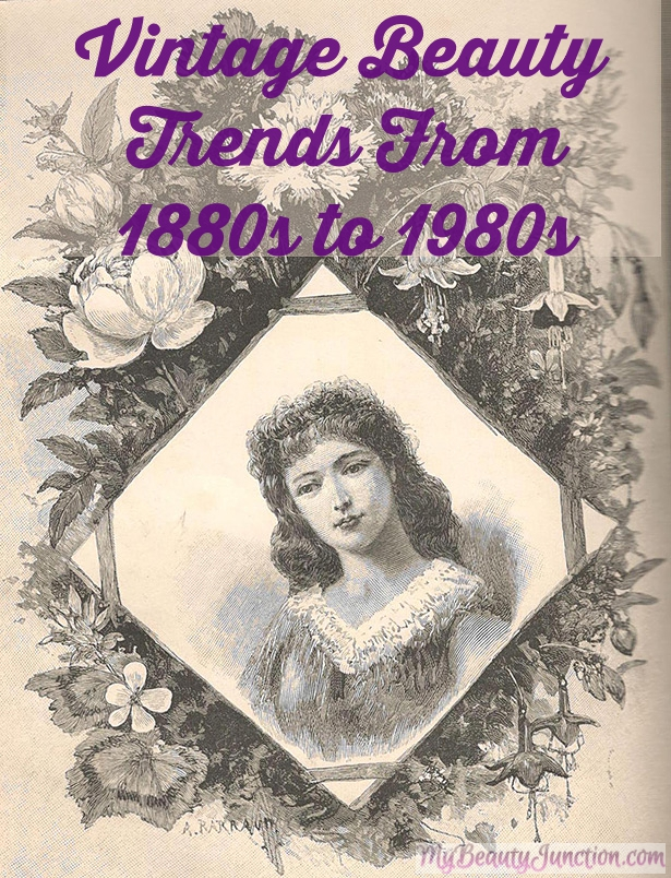 Beauty trends 1880s-1980s: Second Blogiversary Special