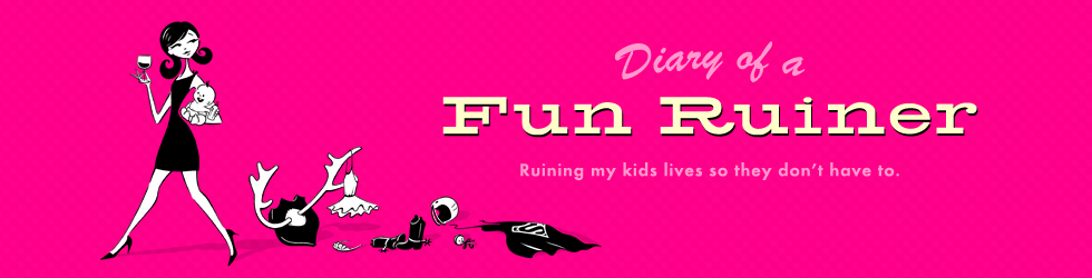diary of a fun ruiner