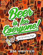 Beer is for Everyone (of Drinking Age) - my first book!