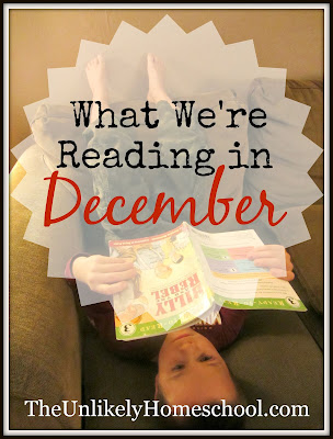 What we're reading in December-take a peek at our bookshelves this month. The Unlikely Homeschool
