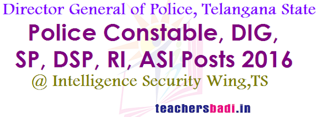 Police Constable,DIG,SP,DSP,RI,ASI Posts 2016,Intelligence Security Wing,TS