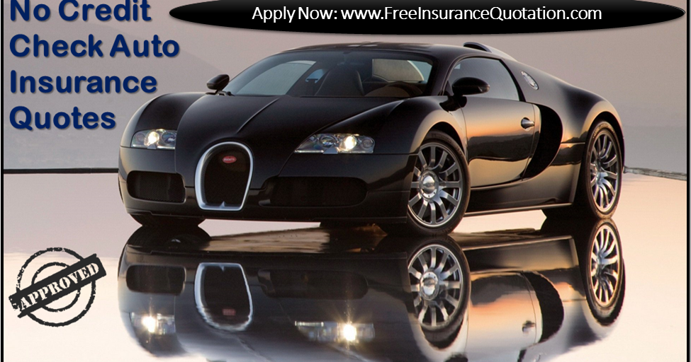 No Credit Check Car Insurance Quotes To Reduce Insurance