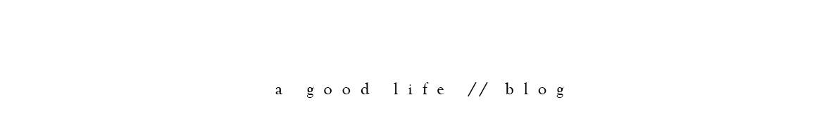 a good life.