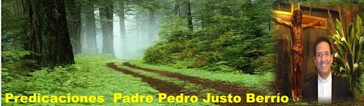 Predicaciones Padre Pedro Justo Berrío Bolívar