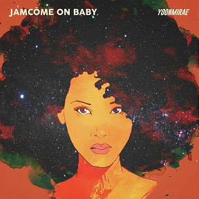 "Yoon Mi Rae - ""JamCome On Baby"""