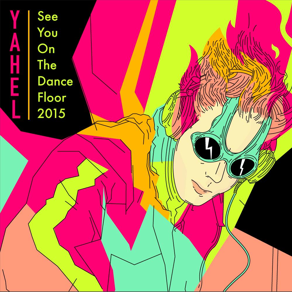 DJ Yahel - See You On The Dance Floor 2015