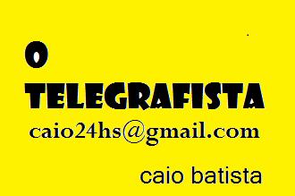 O TELEGRAFISTA  - Caio Batista
