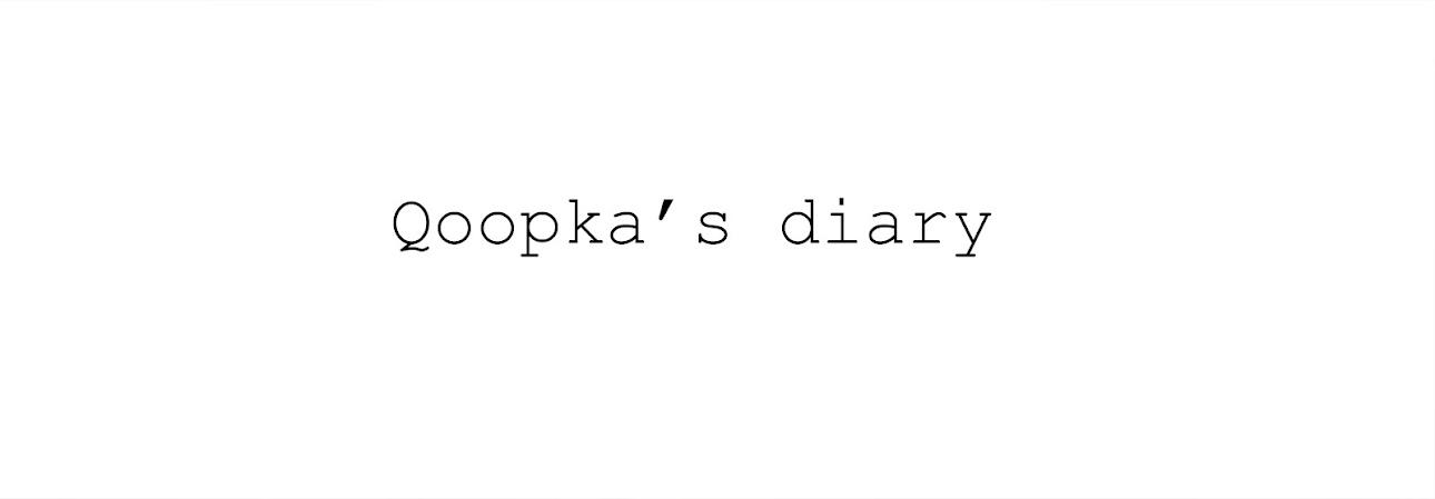 Qoopka's diary