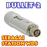 Cara Seting Bullet-2 Sebagai Station WDS