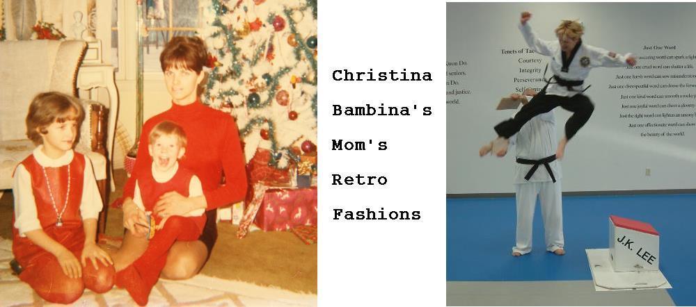 Christina Bambina's Mom's Retro Fashions