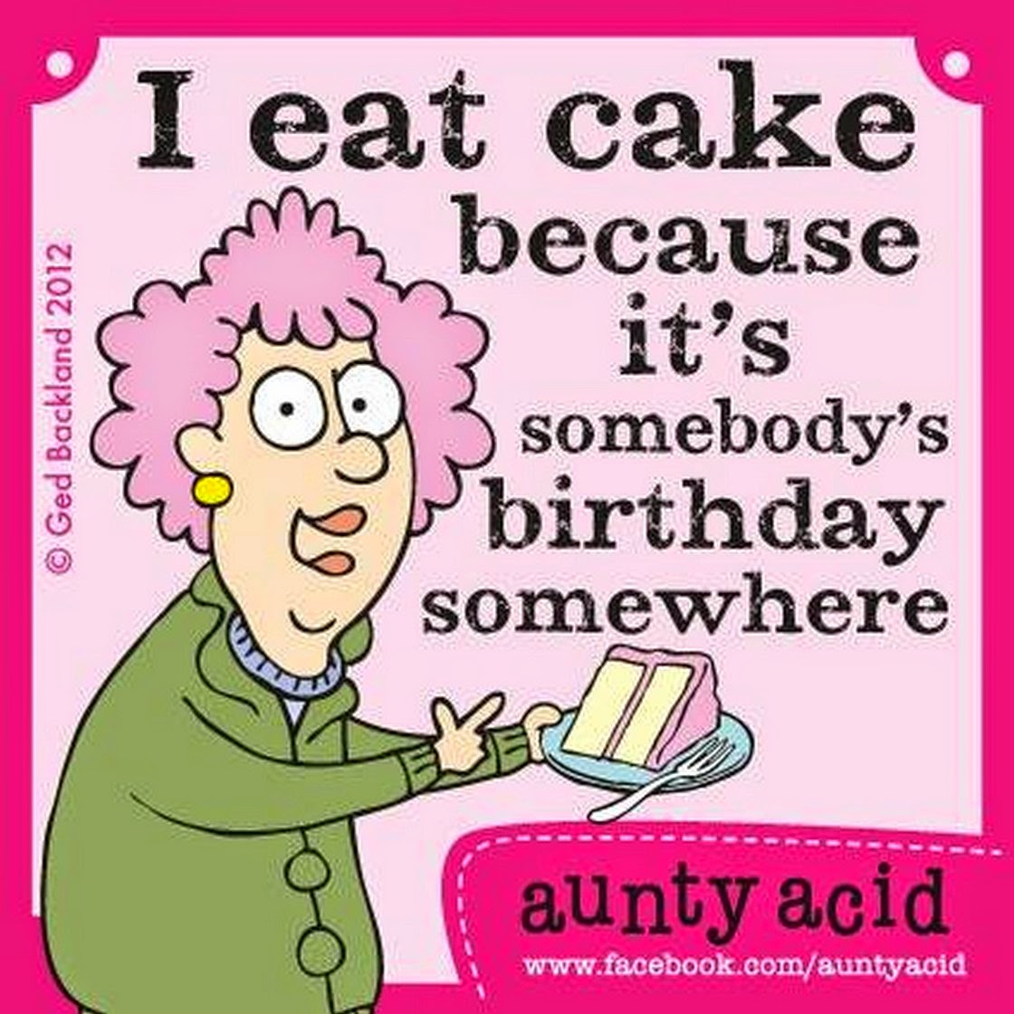 Funny Birthday Quotes On Facebook: Chuck's Fun Page 2: Fifteen Aunty Acid Cartoons (you Can