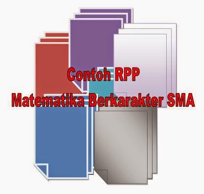 Referensi Contoh RPP Matematika Berkarakter Untuk SMA Kelas X, XI, dan XII