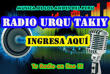 Radio URQU TAKIY.... Tu Radio on line !!