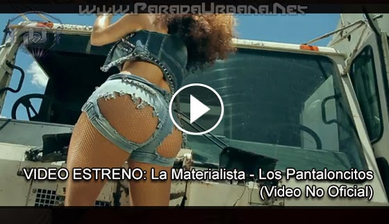 VIDEO - La Materialista - Los Pantaloncitos (Video Oficial)