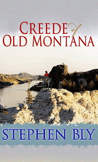 Authentic western novel: Creede of Old Montana by Stephen Bly