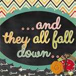 ...And They All Fall Down...
