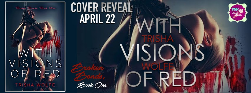 Cover Reveal: With Visions of Red by Trisha Wolfe